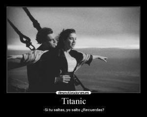 titanic si tu saltas yo salto