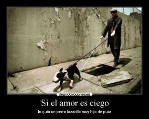 el amor es ciego