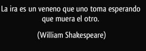 frase-la-ira-es-un-veneno-que-uno-toma-esperando-que-muera-el-otro-william-shakespeare-130190