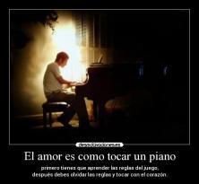 el amor es como tocar un piano