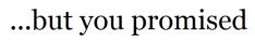 pero tú lo prometiste