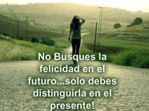 no busques la felicidad en el futuro