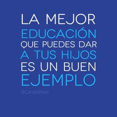 la mejor educación es dar ejemplo