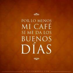 mi café me da los buenos dias